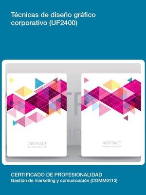 cover image of UF2400--Técnicas de diseño gráfico corporativo