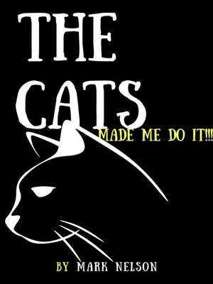 cover image of The Cats Made Me Do It!!!