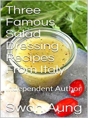 cover image of Three Famous Salad Dressing Recipes From Italy