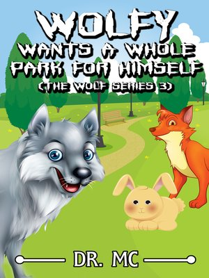 cover image of Wolfy Wants a Whole Park for Himself