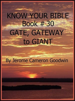 cover image of GATE, GATEWAY to GIANT--Book 30--Know Your Bible