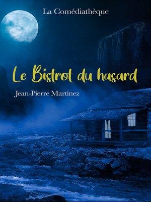 cover image of Le Bistrot du hasard