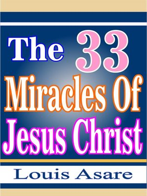 cover image of The 33 Miracles of Jesus Christ