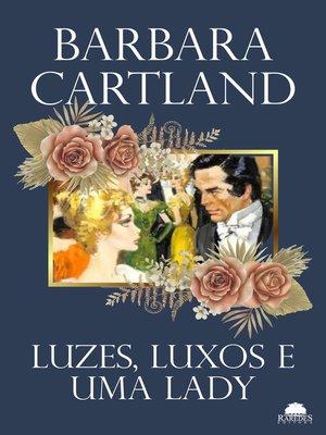 cover image of Luzes, luxos e uma lady