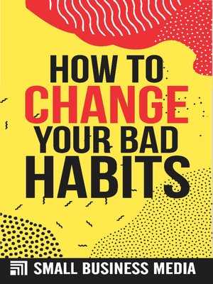 cover image of How to Change Your Bad Habits