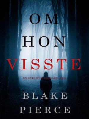 cover image of Om hon visste