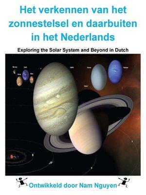 cover image of Het verkennen van het zonnestelsel en daarbuiten in het Nederlands