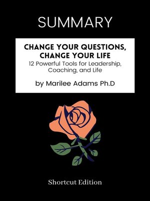 cover image of SUMMARY--Change Your Questions, Change Your Life