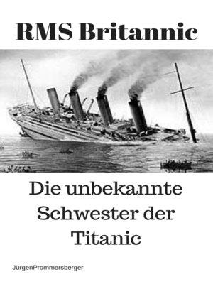 cover image of RMS Britannic – die unbekannte Schwester der Titanic