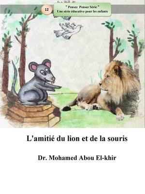 cover image of L'amitié du lion et de la souris