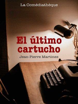 cover image of El último cartucho