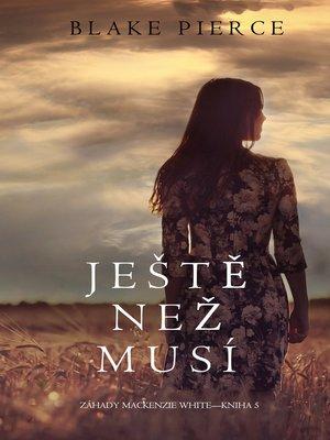 cover image of Ještě než musí