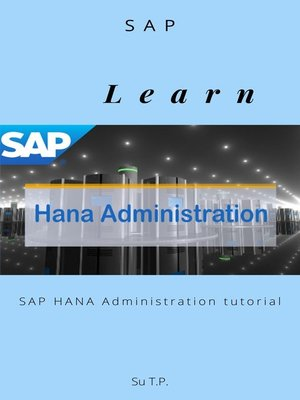 cover image of Learn SAP HANA Administration