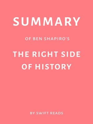 cover image of Summary of Ben Shapiro's the Right Side of History by Swift Reads