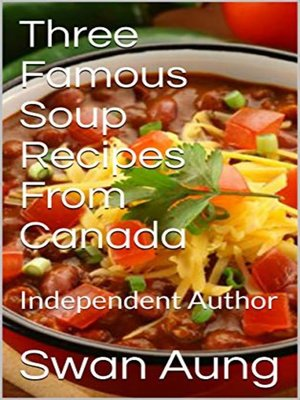 cover image of Three Famous Soup Recipes From Canada