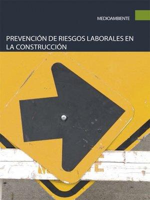 cover image of Prevención de riesgos laborales en la construcción