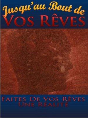 cover image of Jusqu'au bout de vos Rêves