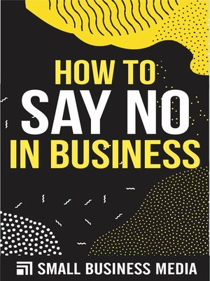 cover image of How to Say No In Business