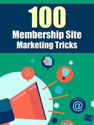 cover image of 100 Membership Site Marketing Tricks