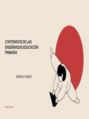 cover image of CONTENIDOS DE LAS ENSEÑANZAS  EDUCACIÓN  PRIMARIA