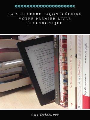 cover image of La meilleure façon d'écrire votre premier livre électronique