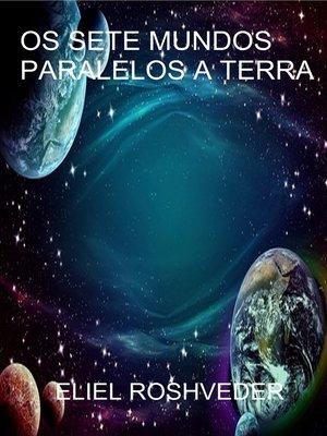 cover image of Os sete mundos paralelos a terra