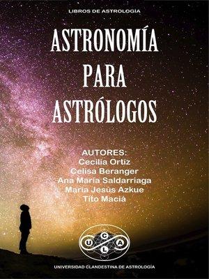 cover image of Astronomía para Astrológos