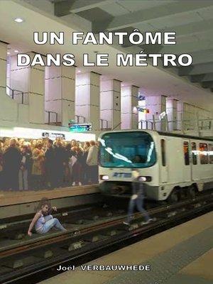 cover image of Un fantôme dans le métro