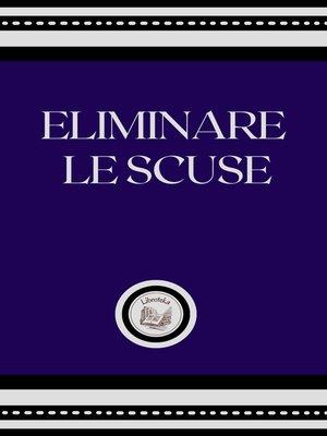 cover image of ELIMINARE LE SCUSE