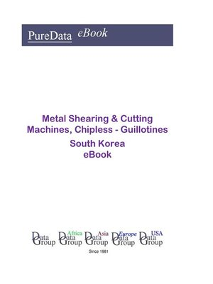 cover image of Metal Shearing & Cutting Machines, Chipless--Guillotines in South Korea