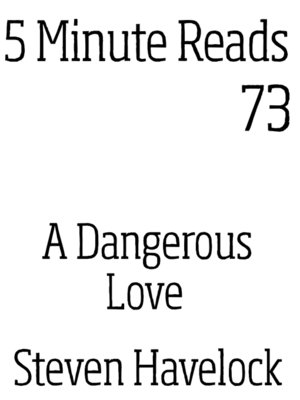 cover image of A Dangerous love