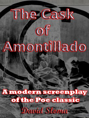 cover image of The Cask of Amontillado--A modern screenplay of the Poe classic