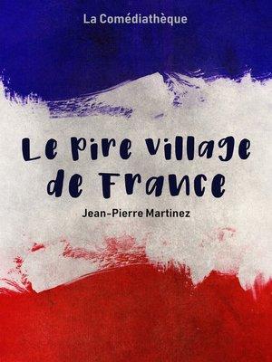 cover image of Le Pire Village de France