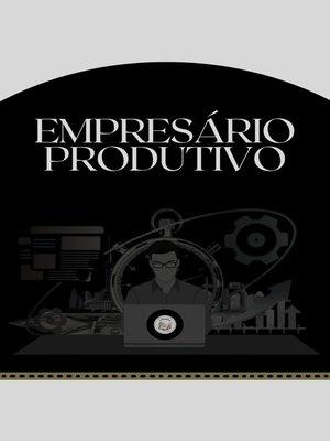 cover image of EMPRESÁRIO PRODUTIVO