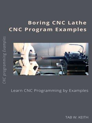 cover image of Boring CNC Lathe CNC Program Examples
