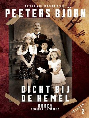 cover image of Abbey s02e05 – Dicht Bij De Hemel