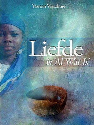 cover image of Liefde is 'Al Wat Is'