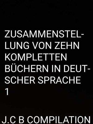 cover image of Zusammenstellung von zehn kompletten Büchern in deutscher Sprache 1