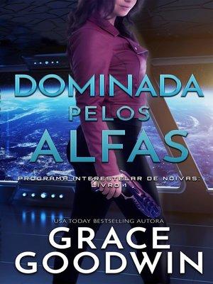 cover image of Dominada pelos Alfas