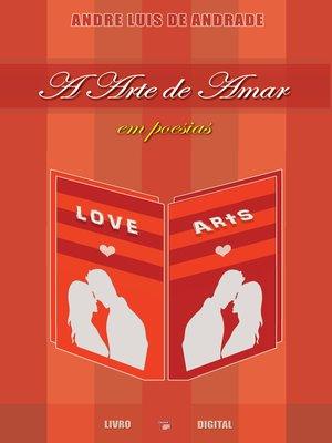 cover image of A Arte de Amar em Poesias
