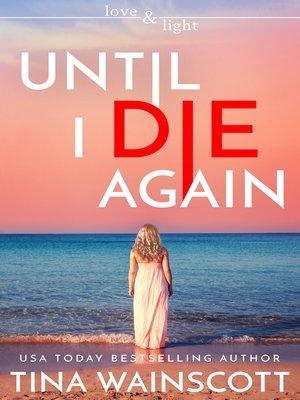 cover image of Until I Die Again