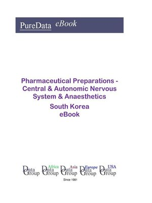 cover image of Pharmaceutical Preparations--Central & Autonomic Nervous System & Anaesthetics in South Korea