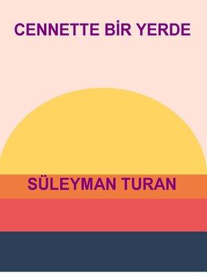 cover image of CENNETTE BİR YERDE