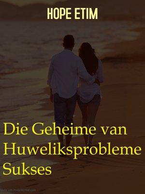 cover image of Die Geheime van Huweliksprobleme Sukses