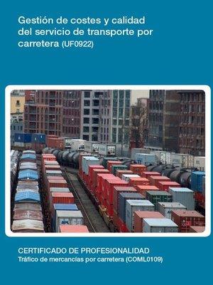 cover image of UF0922--Gestión de costes y calidad del servicio de transporte por carretera