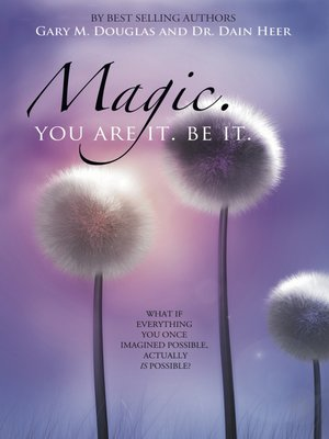 cover image of Magic.  You Are It.  Be It.