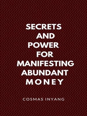 cover image of Secrets and Power for Manifesting Abundant Money