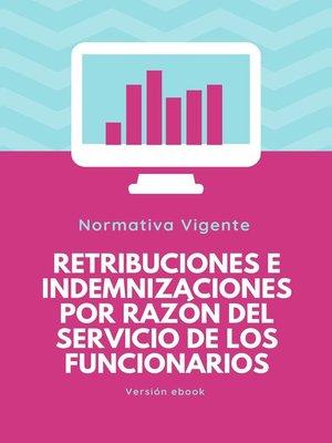 cover image of RETRIBUCIONES E INDEMNIZACIONES POR RAZÓN DEL SERVICIO  DE LOS FUNCIONARIOS