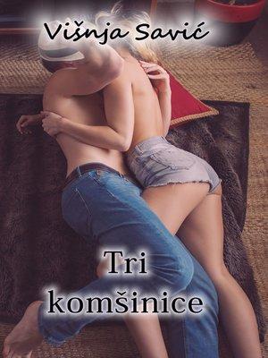 cover image of Tri komšinice