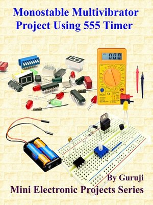 cover image of Monostable Multivibrator Project Using 555 Timer